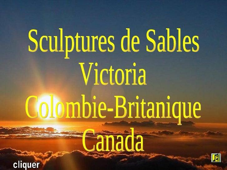 Sculptures de Sables Victoria Colombie-Britanique Canada cliquer