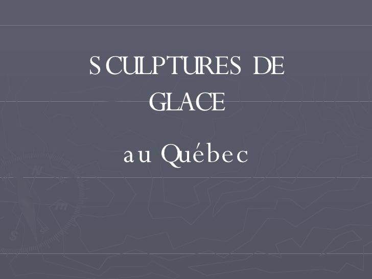 SCULPTURES DE GLACE au Québec