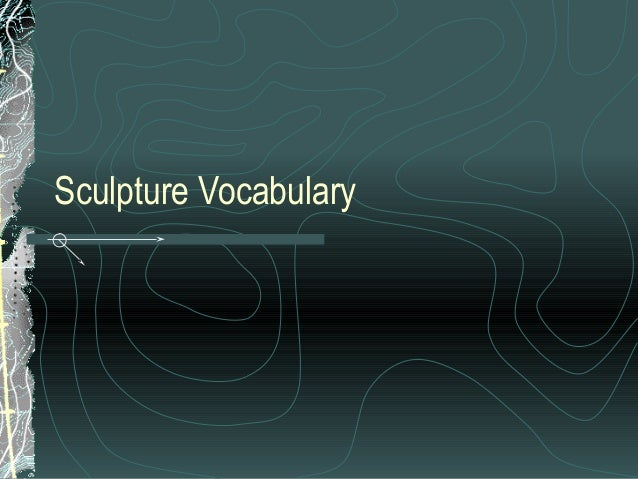 Sculpture Vocabulary