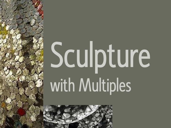 Sculpture with Multiples