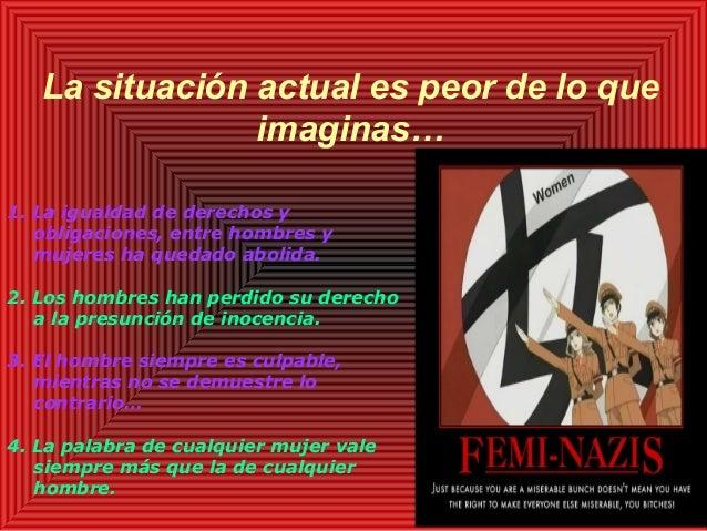 La situación actual es peor de lo que imaginas… 1. La igualdad de derechos y obligaciones, entre hombres y mujeres ha qued...