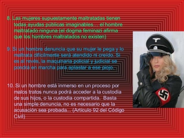 8. Las mujeres supuestamente maltratadas tienen todas ayudas públicas imaginables… el hombre maltratado ninguna (el dogma ...