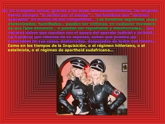 """23. En la España actual, gracias a las leyes feminaziestalinistas, las mujeres tienen siempre """"la sartén por el mango""""… lo..."""