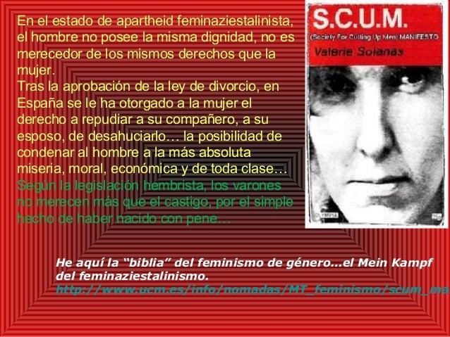 En el estado de apartheid feminaziestalinista, el hombre no posee la misma dignidad, no es merecedor de los mismos derecho...