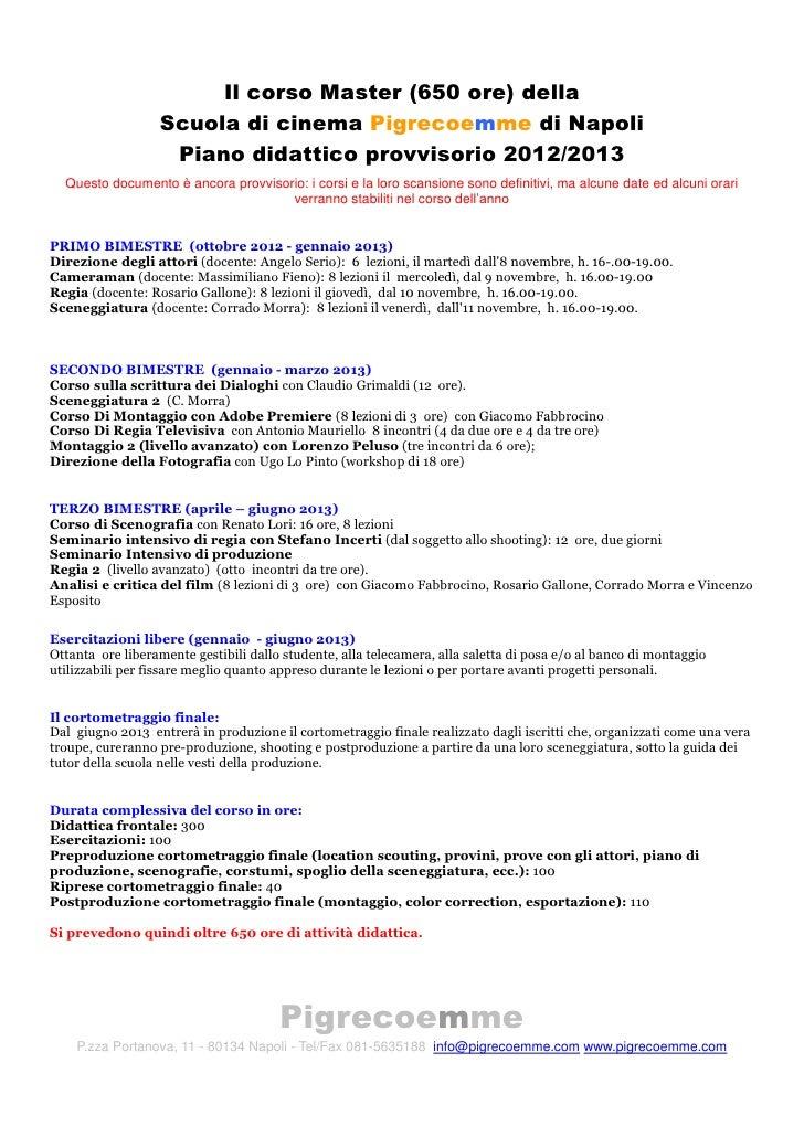 Il corso Master (650 ore) della                  Scuola di cinema Pigrecoemme di Napoli                   Piano didattico ...