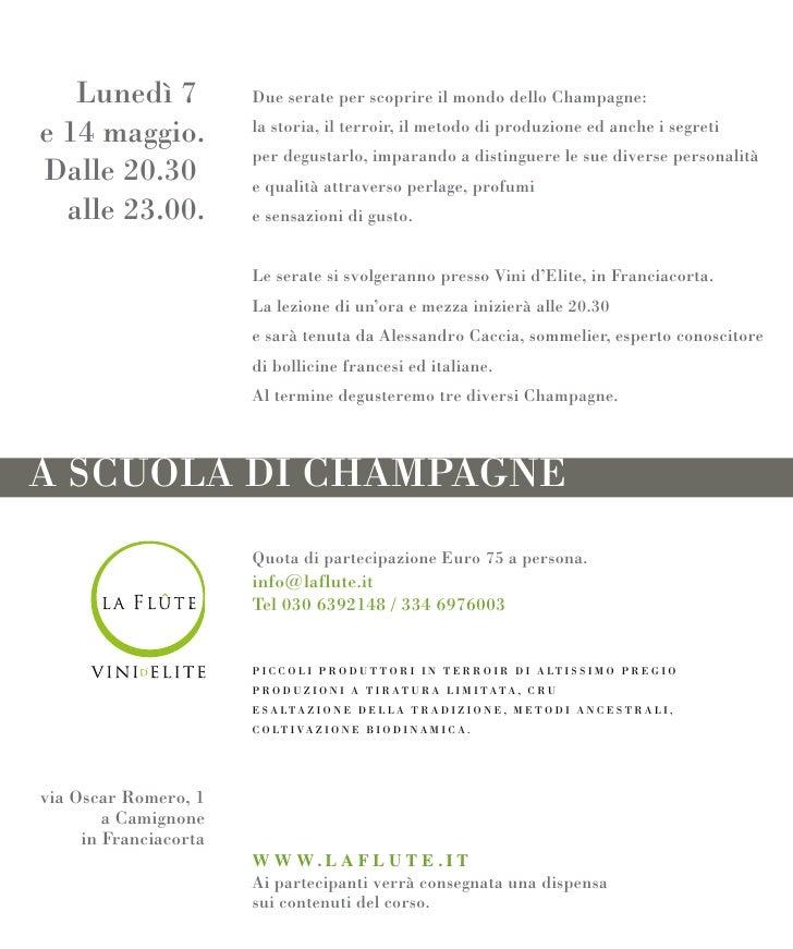 Lunedì 7            Due serate per scoprire il mondo dello Champagne:e 14 maggio.           la storia, il terroir, il meto...