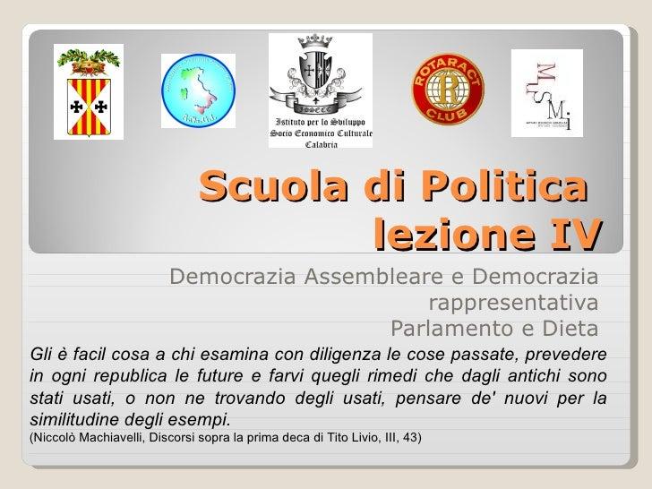 Scuola di Politica                                      lezione IV                          Democrazia Assembleare e Democ...