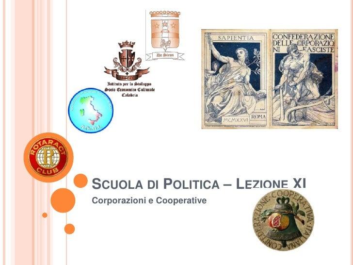 SCUOLA DI POLITICA – LEZIONE XICorporazioni e Cooperative