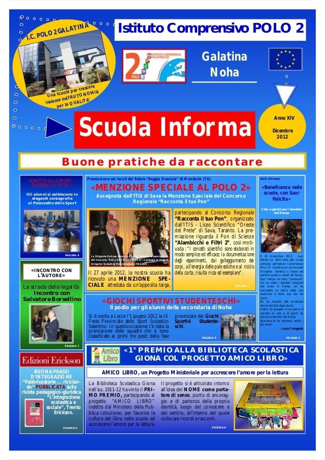 Scuola Informa Dicembre 2012 Anno XIV Galatina Noha Istituto Comprensivo POLO 2 I.C. POLO 2 GALATINA Una scuola per cresce...
