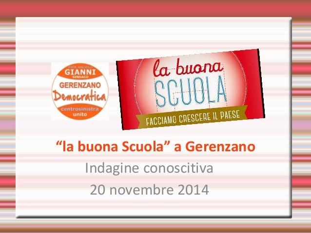 """""""la buona Scuola"""" a Gerenzano  Indagine conoscitiva  20 novembre 2014"""