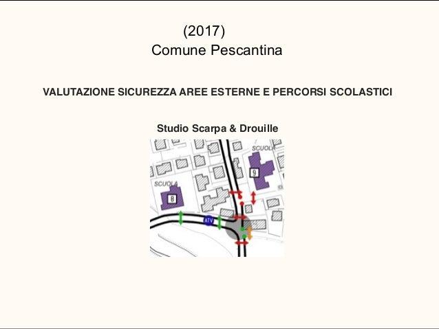 (2017) Comune Pescantina VALUTAZIONE SICUREZZA AREE ESTERNE E PERCORSI SCOLASTICI Studio Scarpa & Drouille