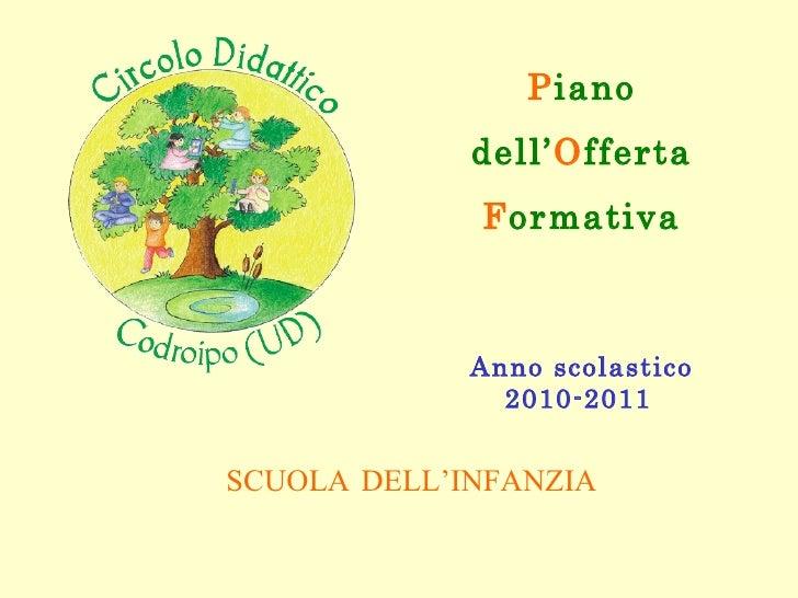 P iano dell' O fferta F ormativa Anno scolastico 2010-2011   SCUOLA   DELL'INFANZIA