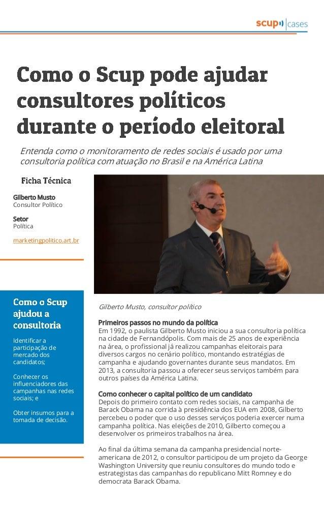 Gilberto Musto, consultor político Primeiros passos no mundo da política Em 1992, o paulista Gilberto Musto iniciou a sua ...