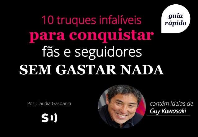 guia rápido Por Claudia Gasparini SEM GASTAR NADA fãs e seguidores para conquistar 10 truques infalíveis contém ideias de ...