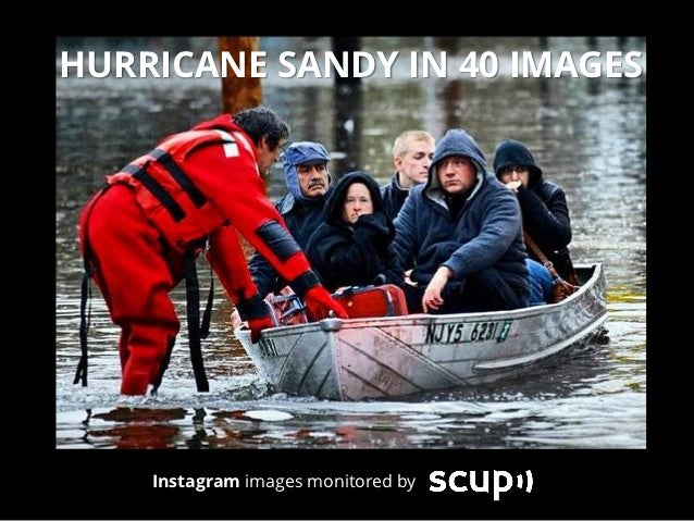 HURRICANE SANDY IN 40 IMAGES    Instagram images monitored by