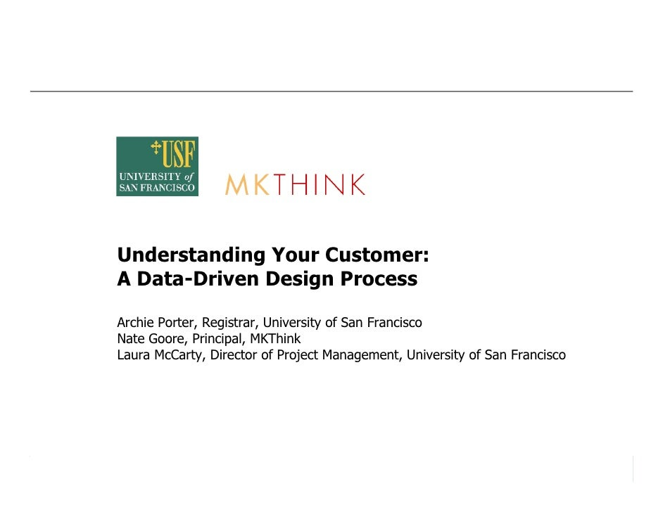 Understanding Your Customer:                              A Data-Driven Design Process                               Archi...