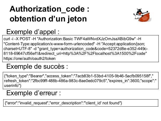 "Authorization_code : obtention d'un jeton curl -i -X POST -H ""Authorization:Basic TWF4aWNvdXJzOmJsaXBibG9w"" -H ""Content-Ty..."