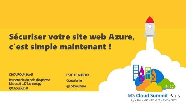 Consultante Sécuriser votre site web Azure, c'est simple maintenant ! ESTELLE AUBERIX @FollowEstelle CHOUROUK HJAIJ @Chour...