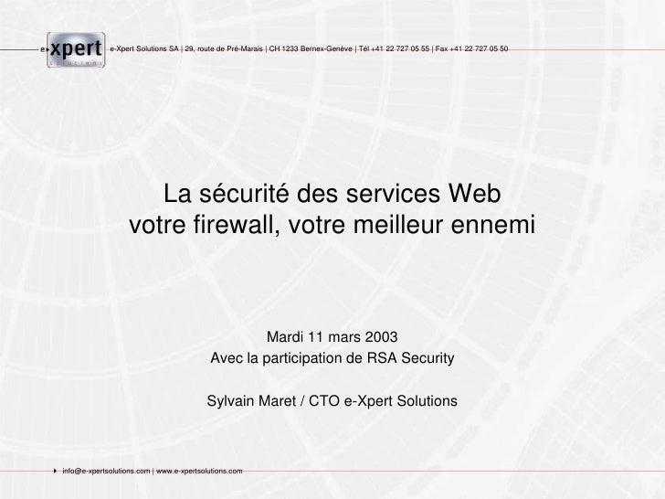 e-Xpert Solutions SA | 29, route de Pré-Marais | CH 1233 Bernex-Genève | Tél +41 22 727 05 55 | Fax +41 22 727 05 50      ...