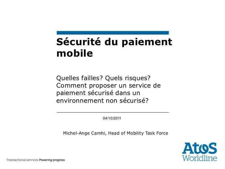 Sécurité du paiement mobile<br />Quelles failles? Quels risques? Comment proposer un service de paiement sécurisé dans un ...