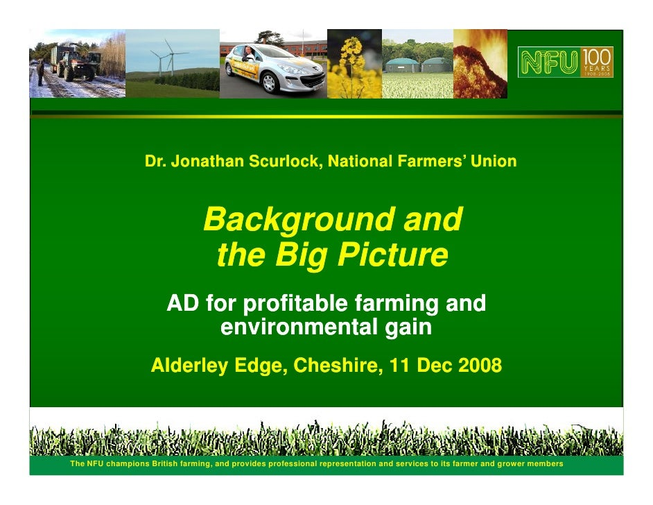 Dr. Jonathan Scurlock, National Farmers' Union                                       Background and                       ...