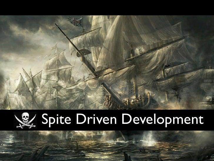 Spite Driven Development