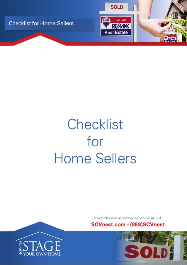 Checklist for Home Sellers Checklist for Home Sellers remax.com>Get Advice>Home Selling For more information on preparing ...