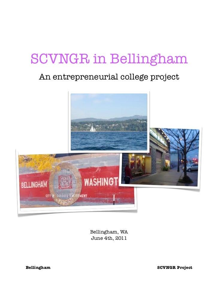 SCVNGR in Bellingham     An entrepreneurial college project                 Bellingham, WA                 June 4th, 2011B...