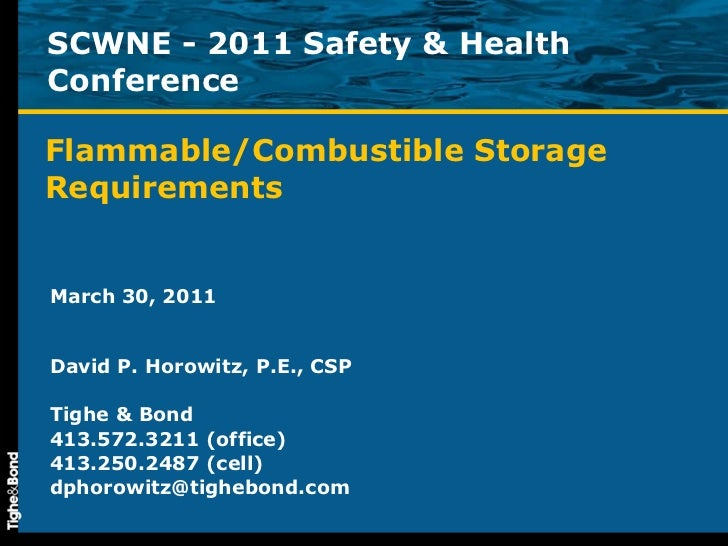 Flammable/Combustible Storage Requirements March 30, 2011 David P. Horowitz, P.E., CSP Tighe & Bond 413.572.3211 (office) ...