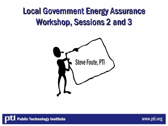 Local Government Energy AssuranceLocal Government Energy AssuranceWorkshop, Sessions 2Workshop, Sessions 2 and 3and 3
