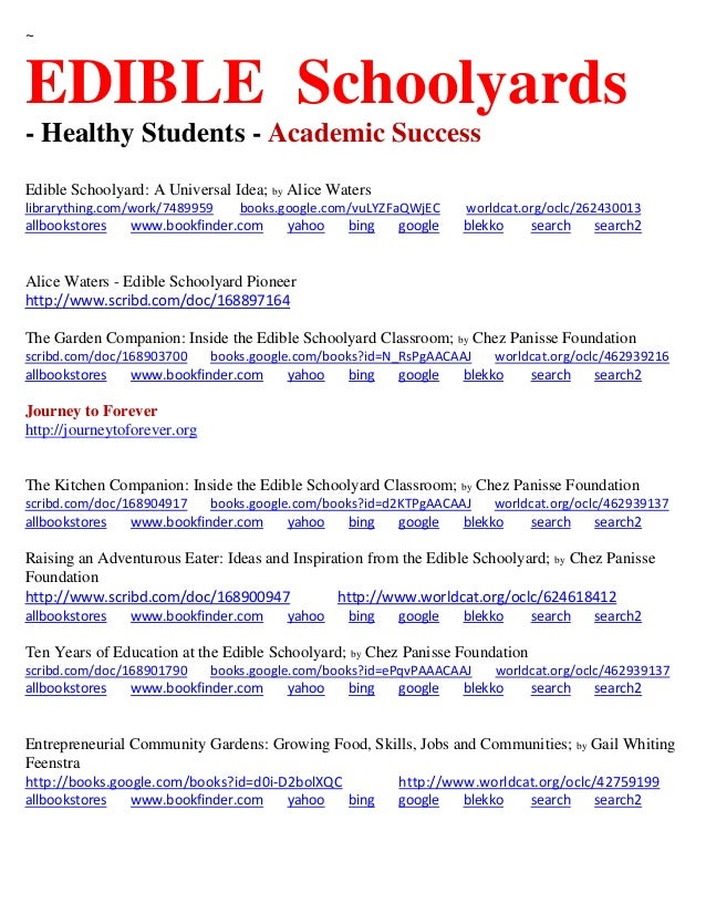 ~ EDIBLE Schoolyards - Healthy Students - Academic Success Edible Schoolyard: A Universal Idea; by Alice Waters librarythi...