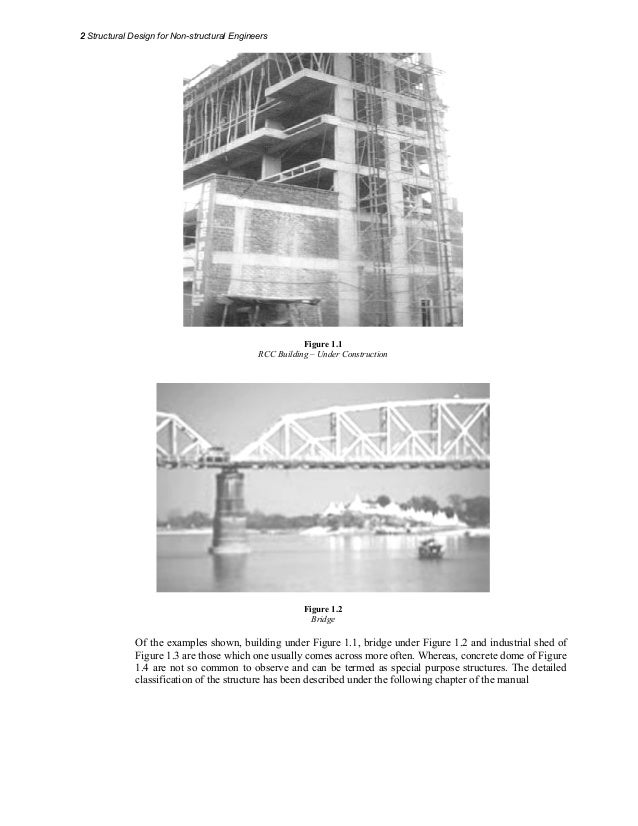 2 Structural Design for Non-structural Engineers2 Figure 1.1 RCC Building – Under Construction Figure 1.2 Bridge Of the ex...