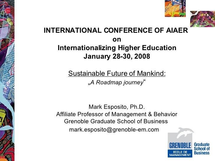 INTERNATIONAL CONFERENCE   OF AIAER   on Internationalizing Higher Education January 28-30, 2008 Sustainable Future of Man...