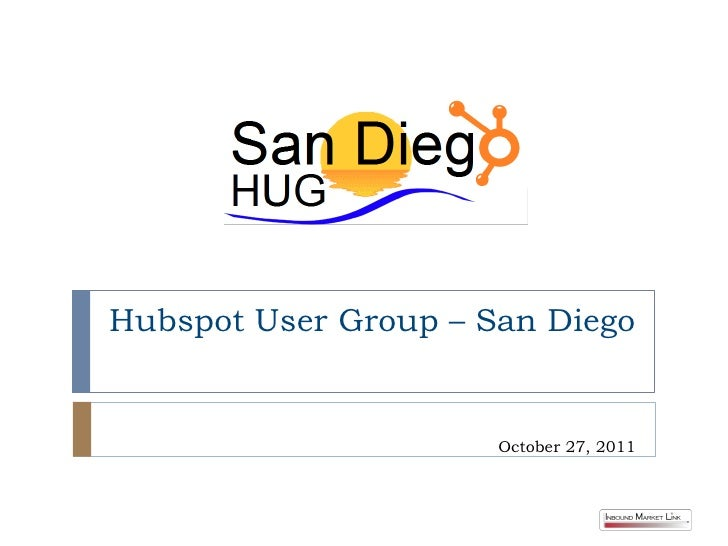 Hubspot User Group – San Diego                      October 27, 2011