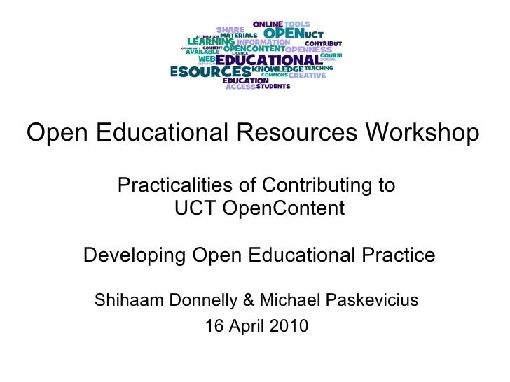 Open Educational Resources Workshop  Practicalities of Contributing to UCT OpenContent   Developing Open Educational Pra...