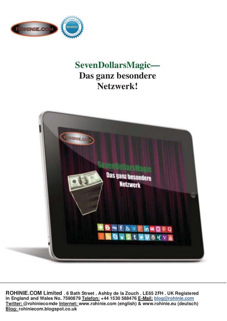 SevenDollarsMagic—                               Das ganz besondere                                   Netzwerk!ROHINIE.COM...