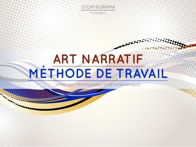 Art narratif Méthode de travail Intrigues / Personnages / Effets DRAMATIQUES STORY&DRAMA Tutoriels