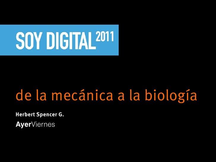 de la mecánica a la biologíaHerbert Spencer G.AyerViernes