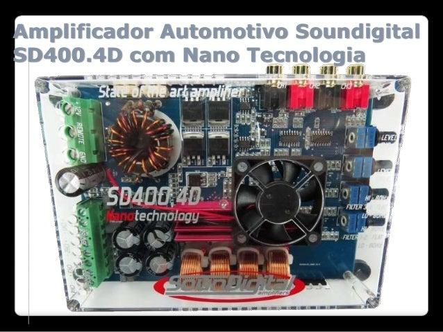 Amplificador Automotivo Soundigital SD400.4D com Nano Tecnologia