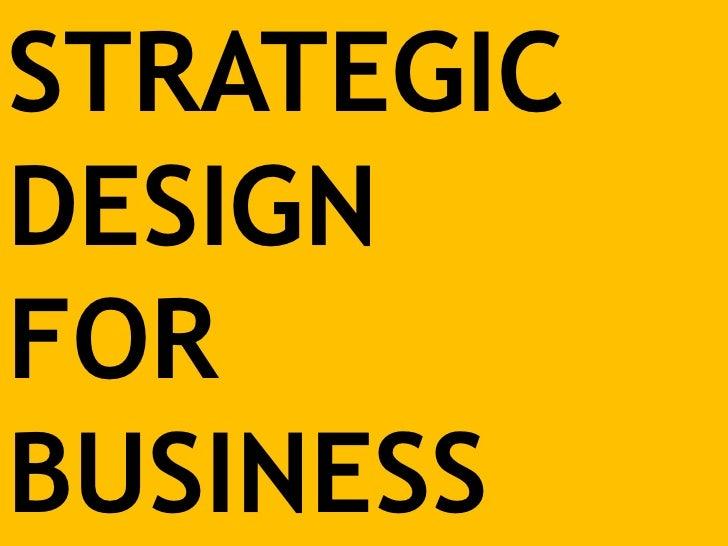 STRATEGIC <br />DESIGN <br />FOR <br />BUSINESS<br />