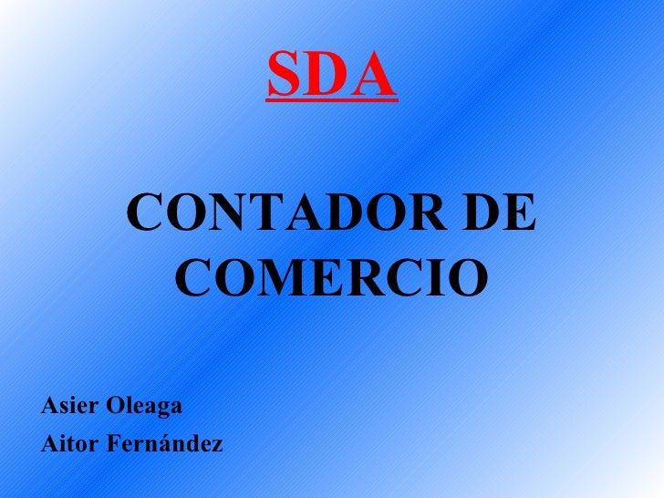 SDA      CONTADOR DE       COMERCIOAsier OleagaAitor Fernández