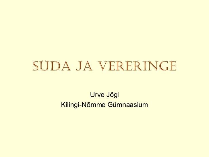 SÜDA JA VERERINGE Urve Jõgi Kilingi-Nõmme Gümnaasium