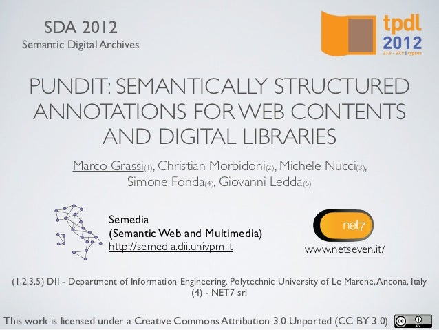 SDA 2012   Semantic Digital Archives     PUNDIT: SEMANTICALLY STRUCTURED     ANNOTATIONS FOR WEB CONTENTS           AND DI...