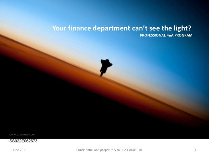 Your finance department can't see the light?<br />PROFESSIONAL F&A PROGRAM<br />www.sdaconseil.com<br />June 2011<br />Con...
