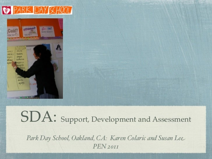 SDA: Support, Development and Assessment Park Day School, Oakland, CA: Karen Colaric and Susan Lee                        ...