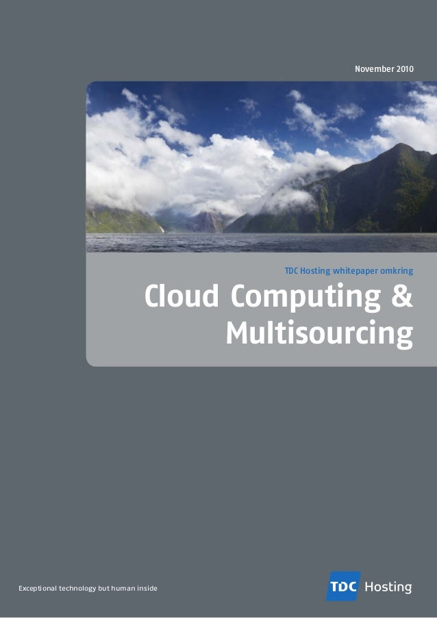 Exceptional technology but human inside Cloud Computing & Multisourcing TDC Hosting whitepaper omkring November 2010