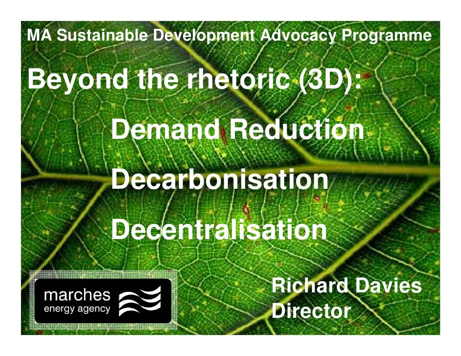 MA Sustainable Development Advocacy Programme  Beyond the rhetoric (3D):          Demand Reduction          Decarbonisatio...