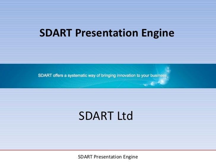 SDART Presentation Engine SDART Ltd