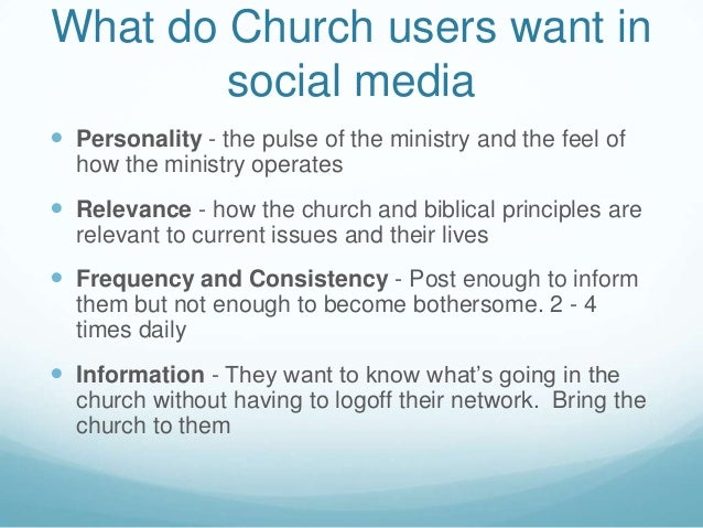 What do Church users want insocial media Personality - the pulse of the ministry and the feel ofhow the ministry operates...