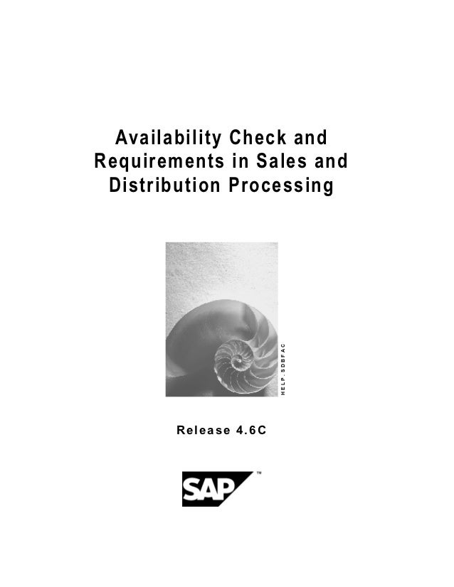 Availability Check andRequirements in Sales and Distribution Processing                       HELP.SDBFAC        Release 4...